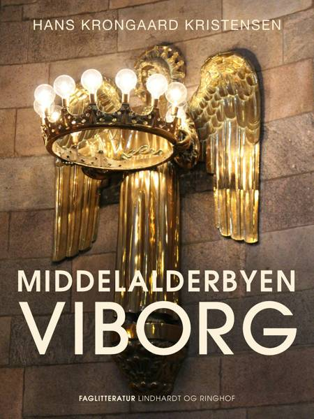 Middelalderbyen Viborg af Hans Krongaard Kristensen