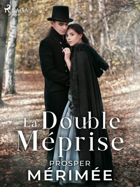 La Double Méprise af Prosper Mérimée