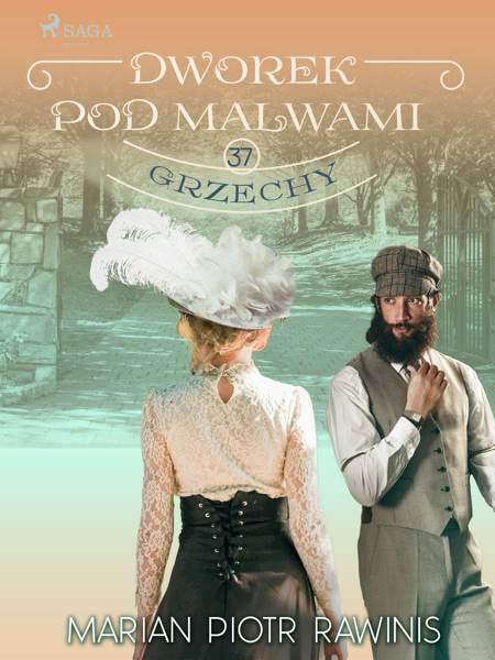 Dworek pod Malwami 37 - Grzechy af Marian Piotr Rawinis