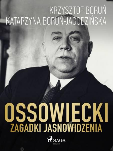 Ossowiecki - zagadki jasnowidzenia af Katarzyna Boruń Jagodzińska og Krzysztof Boruń m.fl.