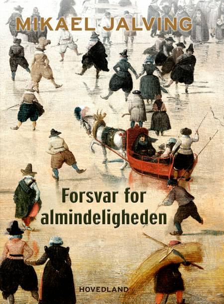 Forsvar for almindeligheden af Mikael Jalving