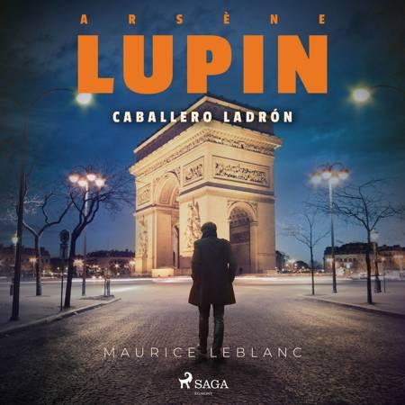 Arsène Lupin, caballero ladrón af Maurice Leblanc