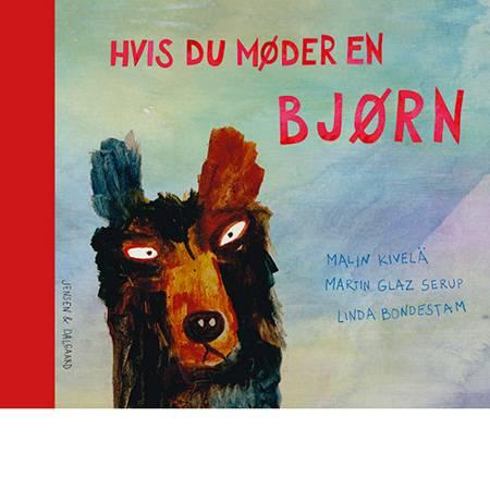 Hvis du møder en bjørn af Martin Glaz Serup og Malin Kivelä
