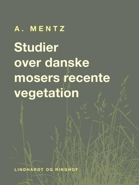 Studier over danske mosers recente vegetation af A. Mentz