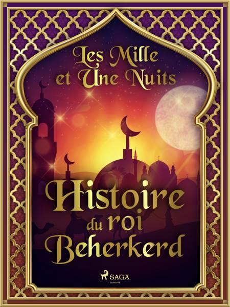 Histoire du roi Beherkerd af Les Mille Et Une Nuits