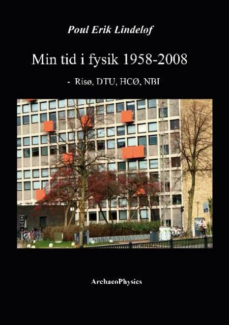 Min tid i fysik 1958-2008 af Poul Erik Lindelof