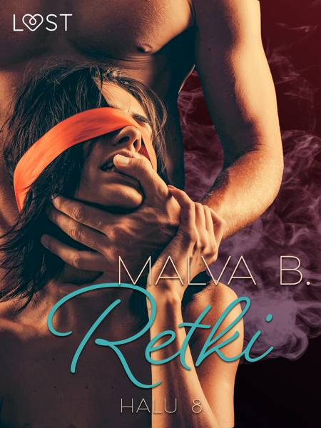 Halu 8: Retki - eroottinen novelli af Malva B