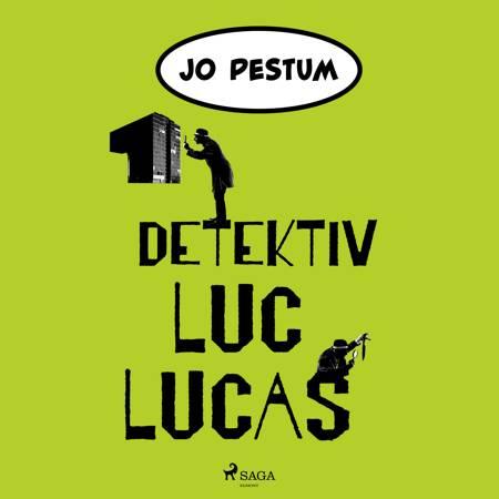 Detektiv Luc Lucas af Jo Pestum