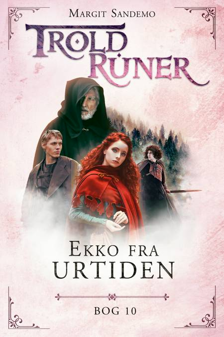 Troldruner 10 - Ekko fra urtiden af Margit Sandemo