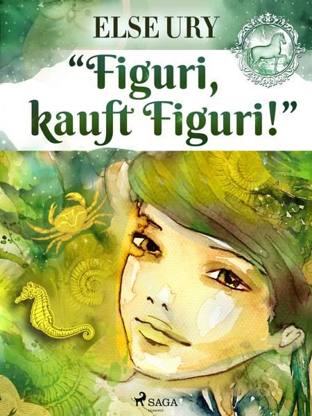 ''Figuri - kauft Figuri!'' af Else Ury