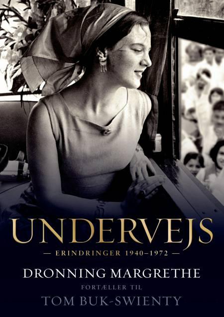 Undervejs - Dronning Margrethe fortæller til Tom Buk-Swienty af Tom Buk-Swienty