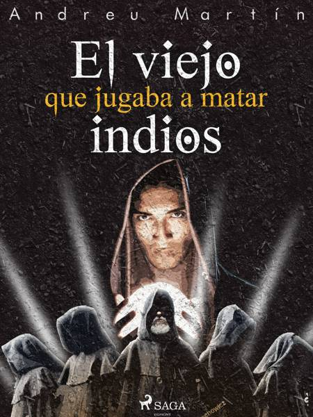 El viejo que jugaba a matar indios af Andreu Martín