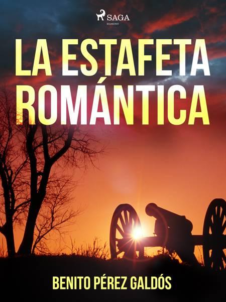 La estafeta romántica af Benito Perez Galdos