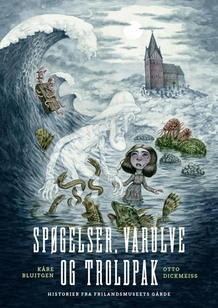 Spøgelser, varulve og troldpak af Kåre Bluitgen