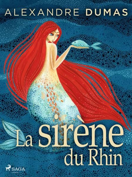 La Sirène du Rhin af Alexandre Dumas