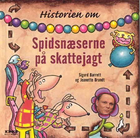 Historien om Spidsnæserne på skattejagt af Sigurd Barrett