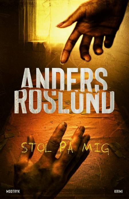 Stol på mig af Anders Roslund