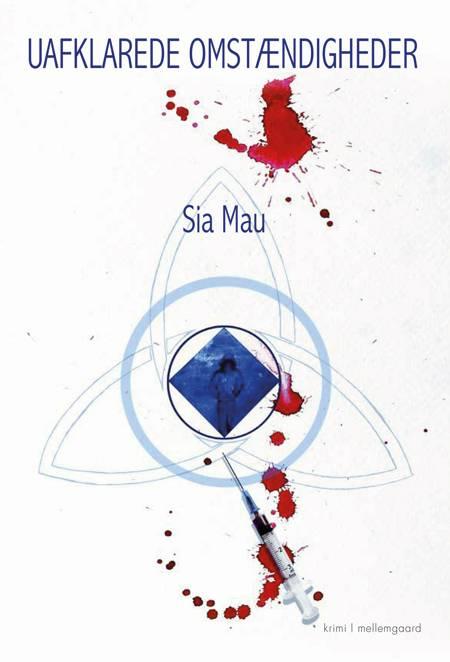 Uafklarede omstændigheder af Sia Mau