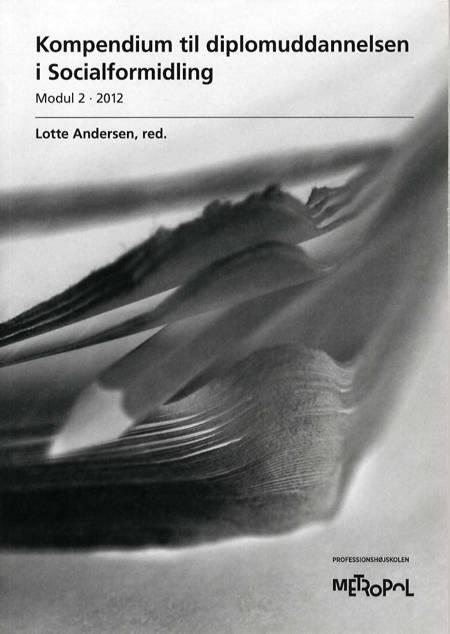Kompendium til diplomuddannelsen i Socialformidling, Modul 2 - 2012 af Lotte Andersen og red.