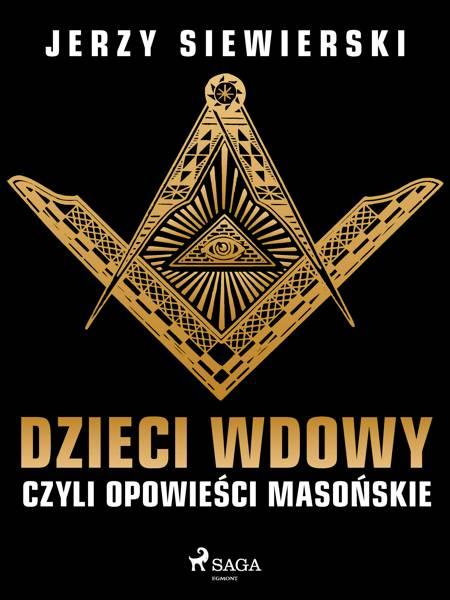 Dzieci wdowy, czyli opowieści masońskie af Jerzy Siewierski