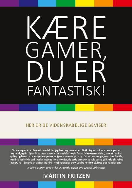Kære Gamer, du er fantastisk! af Martin Fritzen