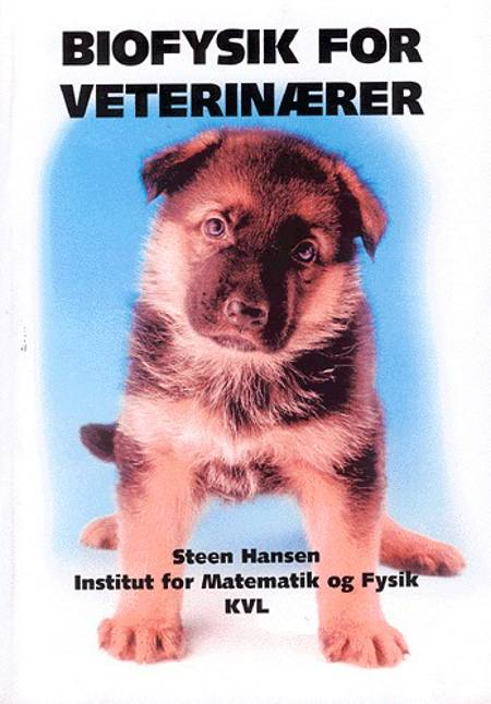 Biofysik for veterinærer af Steen Hansen