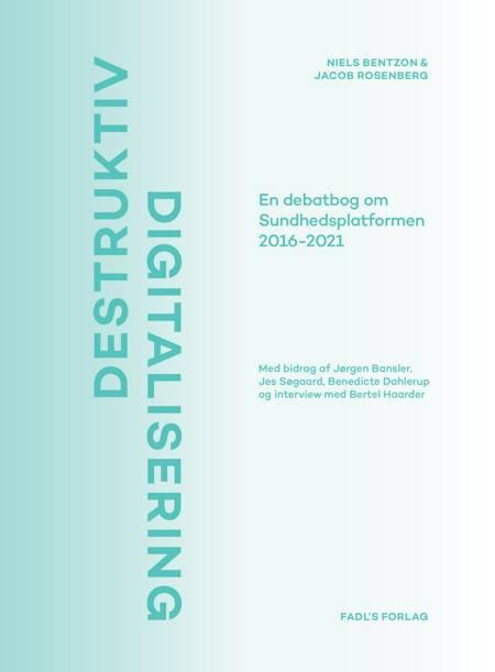 Destruktiv digitalisering af Jacob Rosenberg og Niels Bentzon