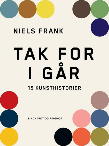 Tak for i går. 15 kunsthistorier af Niels Frank