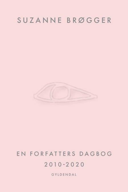 En forfatters dagbog 2010-2020 af Suzanne Brøgger