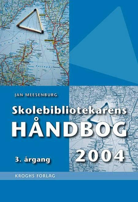 Skolebibliotekarens håndbog af Jan Meesenburg