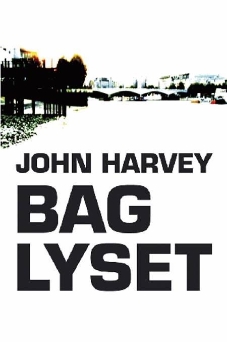 Bag lyset af John Harvey