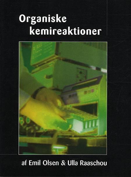 Organiske kemireaktioner af Ulla Raaschou og Emil Olsen
