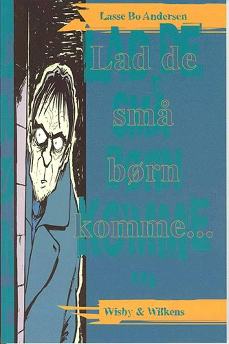 Lad de små børn komme af Lasse Bo Andersen