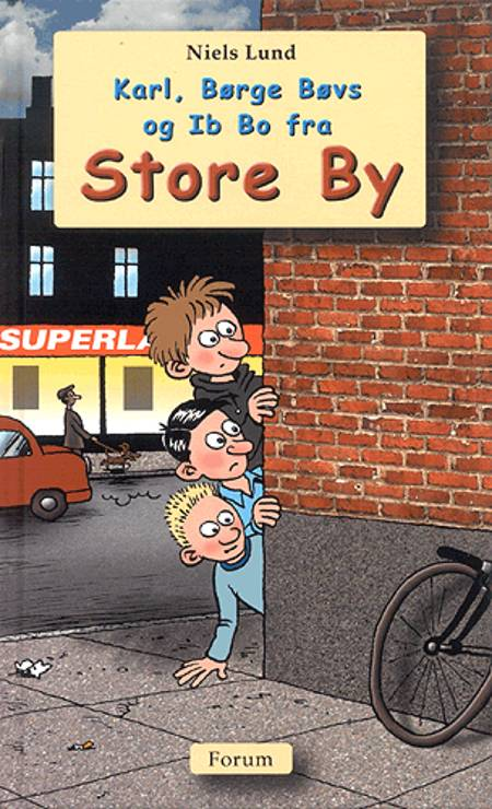 Karl, Børge Bøvs og Ib Bo fra Store By af Niels Lund