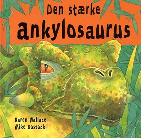 Den stærke ankylosaurus af Karen Wallace