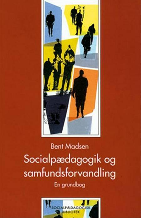 Socialpædagogik og samfundsforvandling af Bent Madsen