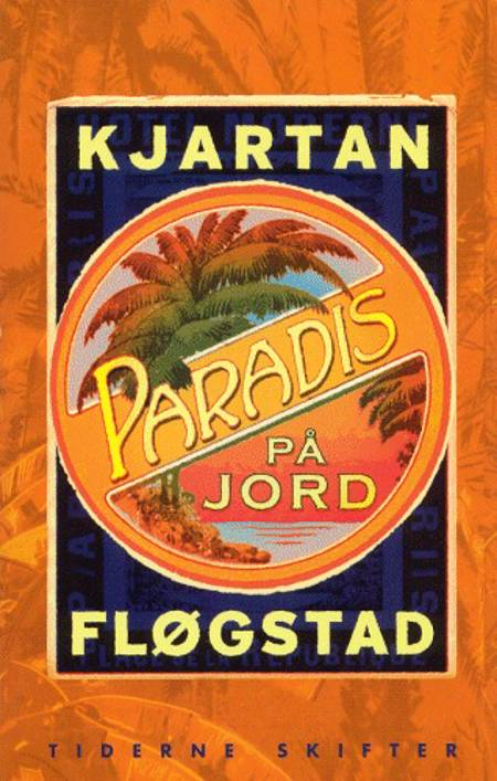 Paradis på jord af Kjartan Fløgstad