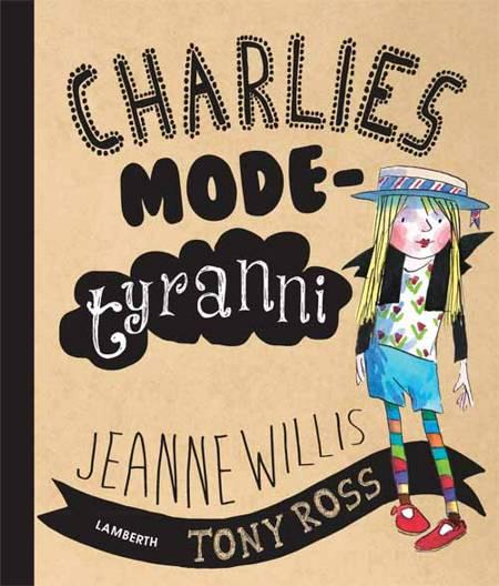 Charlies modetyranni af Jeanne Willis