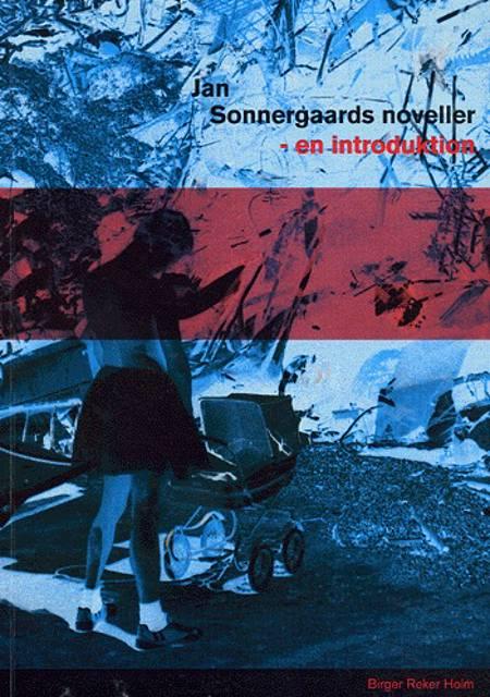Jan Sonnergaards noveller af Birger Reker Holm
