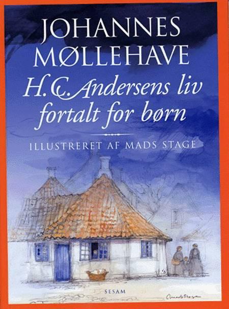 H.C. Andersens liv fortalt for børn af Johannes Møllehave