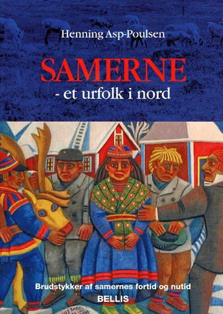 Samerne - et urfolk i nord af Henning Asp-Poulsen