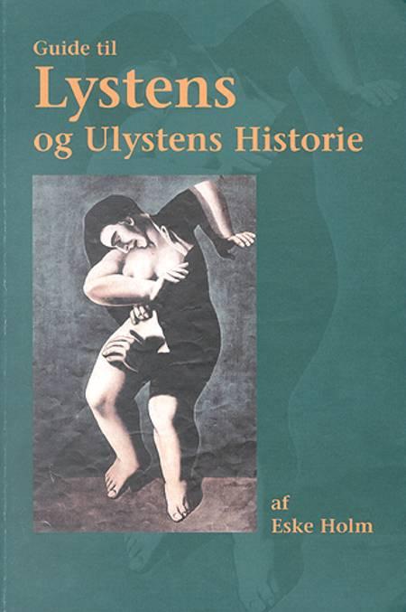 Guide til Lystens og Ulystens Historie af Eske Holm