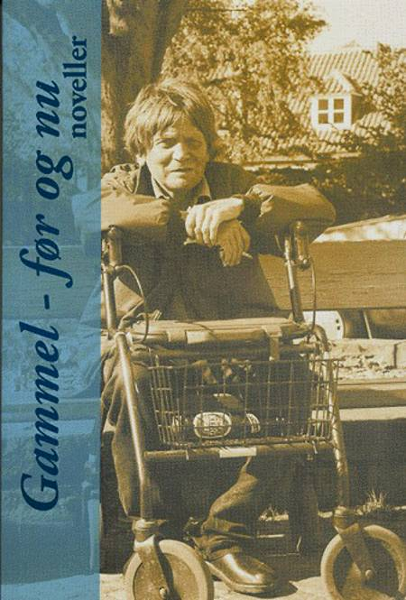 Gammel - før og nu af Birger Reker Holm