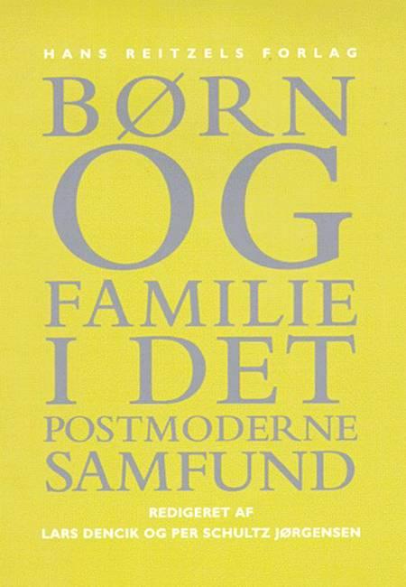 Børn og familie i det postmoderne samfund af Else Christensen, Ulla Björnberg og Margareta Bäck-Wiklund m.fl.