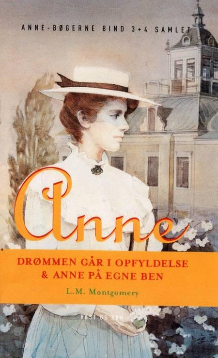Drømmen går i opfyldelse og Anne på egne ben af L. M. Montgomery