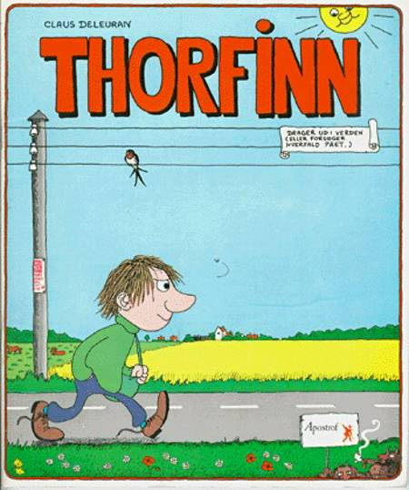 Thorfinn eller: Den sandfærdige og ubesmykkede beretning om Thorfinn Karlsen Tågegårds lykkelige liv af Claus Deleuran