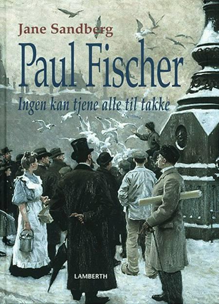 Paul Fischer af Jane Sandberg