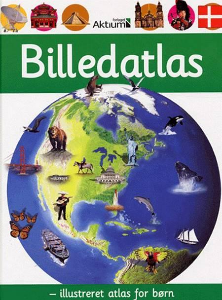 Billedatlas - illustreret atlas for børn af Anita Ganeri og Chris Oxlade