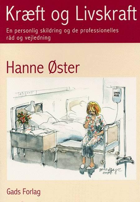 Kræft og livskraft af Hanne Øster