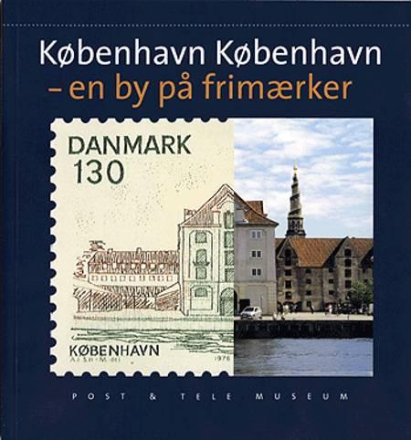 København, København - en by på frimærker af Erik Jensen